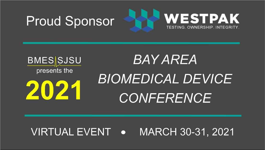 Sponsor: BMES SJSU 2021 Bay Area Biomedical Device Conference