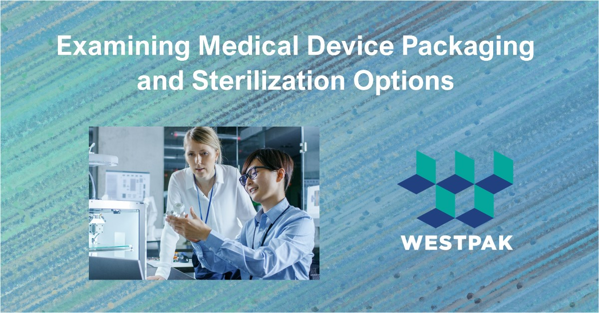 Examining Medical Device Packaging and Sterilization Options